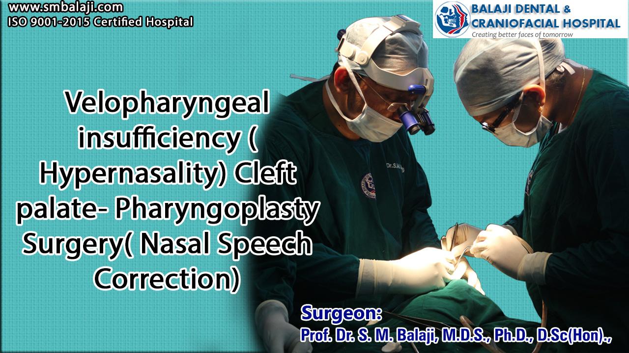 Velopharyngeal insufficiency ( Hypernasality) Cleft palate- Pharyngoplasty Surgery( Nasal Speech Correction)