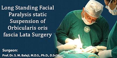 Long standing facial paralysis static suspension of orbicularis oris fascia Lata Surgery