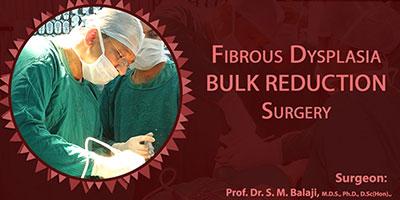 Fibrous Dysplasia Bulk Reduction Surgery