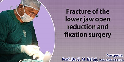Fracture of the lower jaw open reduction and fixation surgery