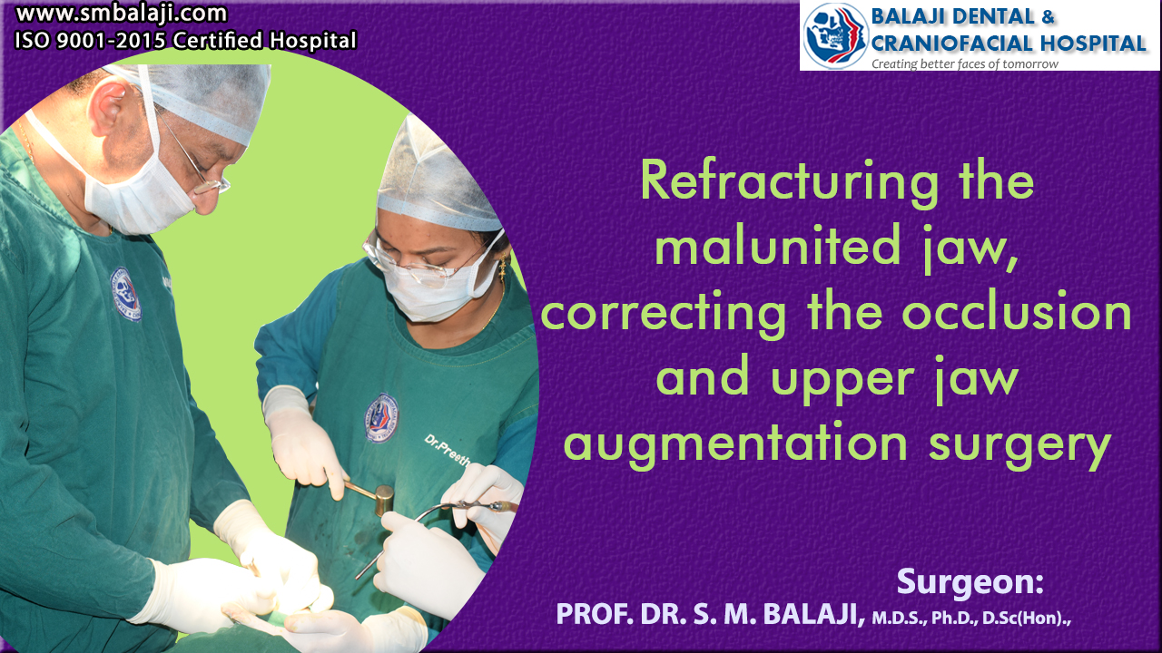 Refracturing the malunited jaw, correcting the occlusion and upper jaw augmentation surgery