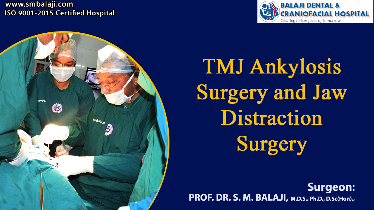 TMJ Ankylosis Surgery and Jaw Distraction Surgery