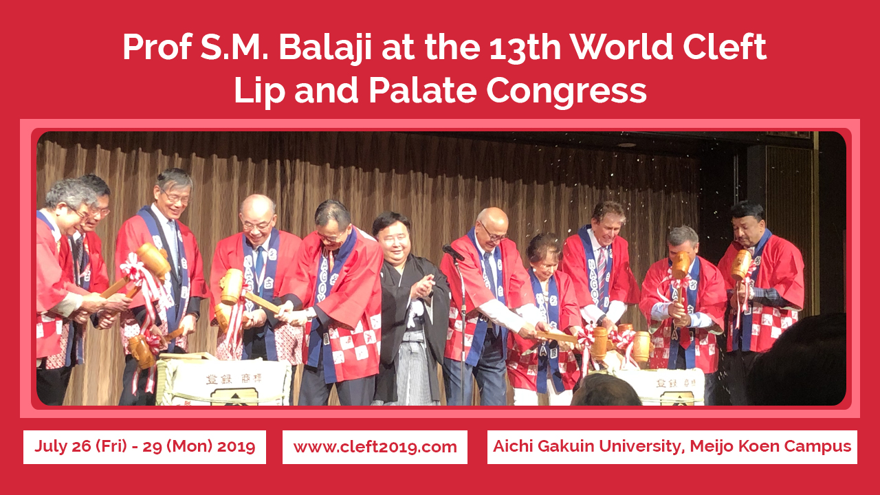 Prof SM Balaji, an eminent Chennai-based Oral and Craniofacial Surgeon attended the 13th World Cleft Lip and Palate Congress held in Nagoya, Japan