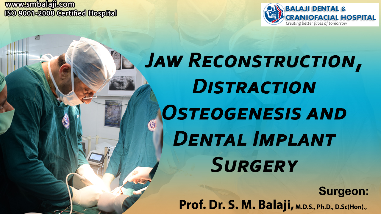 Jaw Reconstruction, Distraction Osteogenesis and Dental Implant Surgery