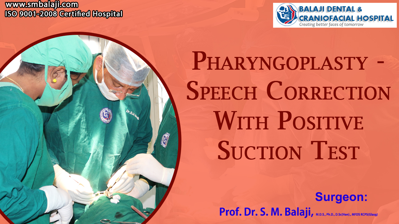 Pharyngoplasty - Speech Correction with Positive Suction Test